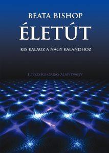 Beata Bishop Életút c. könyv borító